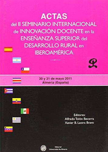 Descargar Libro Actas Del Ii Seminario Internacional De Innovación Docente En La Enseñanza Superior Del Desarrollo Rural En Iberoamérica Alfredo Tolón Becerra