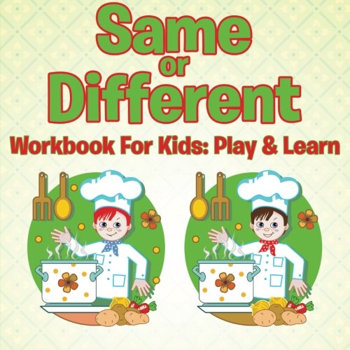 Same or Different Workbook For Kids: Play & Learn