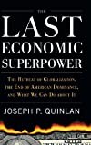 img - for The Last Economic Superpower: The Retreat of Globalization, the End of American Dominance, and What We Can Do About It book / textbook / text book