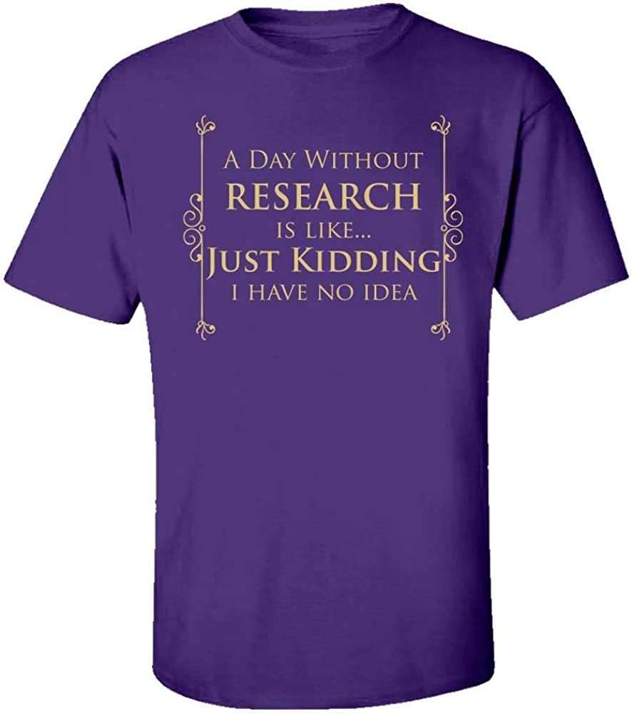 A Day Without Research is Like Just Kidding Cool Creative Design Kids T-Shirt