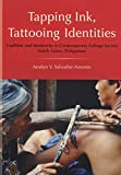 Tapping Ink, Tattooing Identities: Tradition and