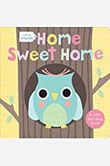Little Friends: Home Sweet Home: A Lift-the-Flap Book Board book