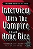 Interview with the Vampire (Vampire Chronicles) by  Anne Rice in stock, buy online here