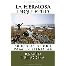 La hermosa inquietud: 10 reglas de oro para tu bienestar (Spanish Edition)