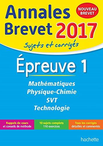 Annales Brevet 2017 Maths, Physique-Chimie, Svt et Technologie 3e - Nouveau programme 2016 by Philippe Rousseau (2016-08-18)