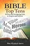 Bible Top Tens: 30 Fun and Intriguing Lists to Inspire and Inform