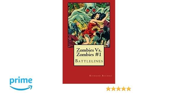 Zombies Vs  Zombies #1: Battlelines (Volume 1): Richard Buchko, Marc