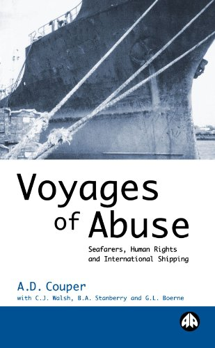 Voyages of Abuse: Seafarers, Human Rights and International Shipping (Labour & Society International)