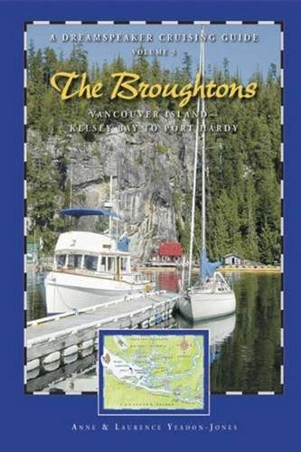 Dreamspeaker Cruising Guide Series: The Broughtons: Vancouver Island-Kelsey Bay to Port Hardy, Volume 5