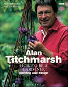 how to be a gardener. How To Be A Gardener: Secrets Of Success (Book Two): Amazon.co.uk: Alan Titchmarsh: 9780563534051: Books Gardener N