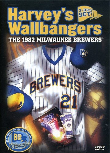 Harvey's Wallbangers: The 1982 Milwaukee Brewers (Series Brewer)