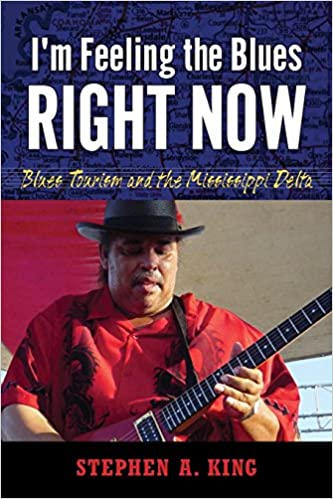 Im Feeling the Blues Right Now: Blues Tourism in the Mississippi Delta (American Made Music Series)