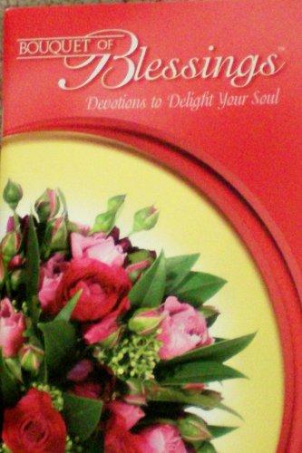 Delight Bouquet (Bouquet of Blessings -- Devotions to Delight Your Soul)
