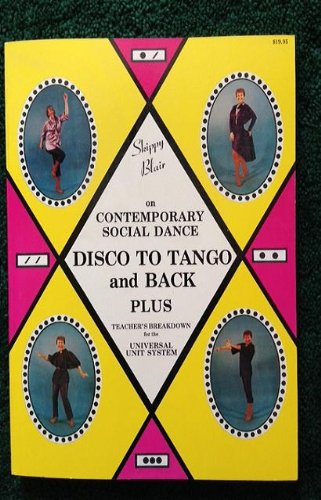 Skippy Blair on Contemporary Social Dance/Disco to Tango and Back Plus Teacher's Breakdown for the Universal Unit System