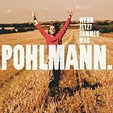 Pohlmann - Wenn jetzt Sommer wär