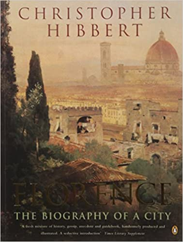 Florence: The Biography of a City [EN] - Christopher Hibbert