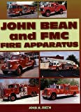 img - for John Bean and FMC Fire Apparatus [Paperback] [2009] (Author) John Rieth book / textbook / text book