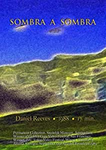 Sombra a Sombra (Home Use)