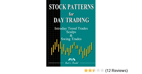 Stock Patterns for Day Trading and Swing Trading: Barry Rudd