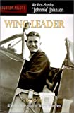 img - for Wing Leader: Top-Scoring Allied Fighter Pilot of World War Two book / textbook / text book