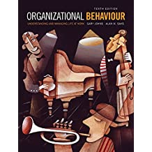 Organizational Behaviour: Understanding and Managing Life at Work (10th Edition)