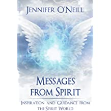 Messages From Spirit: Inspiration And Guidance From The Spirit World