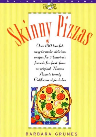 Download Skinny Pizzas: Over 100 Healthy Low