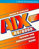 img - for Aix Rs/6000: System and Administration Guide (J. Ranade Workstation Series) book / textbook / text book