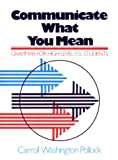 Communicate What You Mean : Grammar for High Level ESL, Pollock, Carroll W., 0131534866