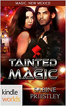 Magic, New Mexico: Tainted Magic (Kindle Worlds Novella) by [Priestley, Sabine]