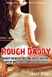 Rough Daddy's Naughty Daughter's First Time