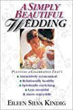 A Simply Beautiful Wedding, Eileen Silva Kindig, 0830819231