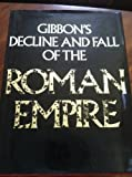 Gibbon's Decline and Fall of the Roman Empire, Gibbon, 0831739061