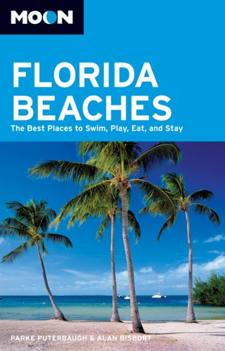 - Moon Florida Beaches: The Best Places to Swim, Play, Eat, and Stay (Moon Handbooks)