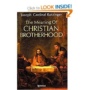 The Meaning of Christian Brotherhood Joseph Ratzinger and Scott Hahn