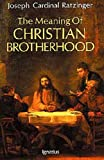 The Meaning of Christian Brotherhood, Joseph Ratzinger, 0898704464