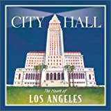 City Hall: The Heart of Los Angeles