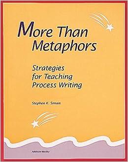 More Than Metaphors: Strategies for Teaching Process Writing