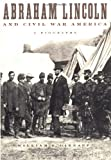 Abraham Lincoln and Civil War America, William E. Gienapp, 0195150996