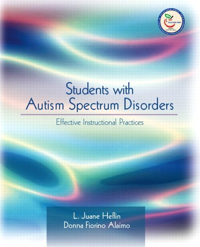 Students with Autism Spectrum Disorders : Effective Instructional Practices