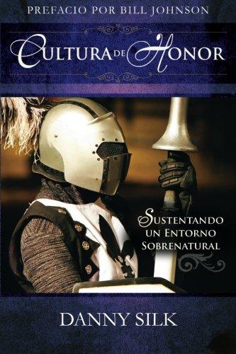 Cultura de Honor (Spanish Edition) [Danny Silk] (Tapa Blanda)