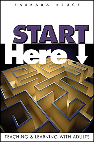 Start here teaching and learning with adults barbara bruce start here teaching and learning with adults barbara bruce 9780881773033 amazon books fandeluxe Gallery