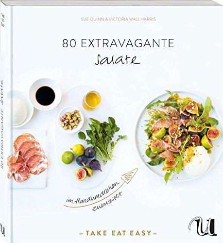 80-extravagante-salate-im-handumdrehen-zubereitet-take-eat-easy-salate