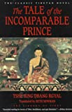 The Tale of the Incomparable Prince, Tshe Ring Dbang Rgyal, Mdo Mkhar, 0060927844