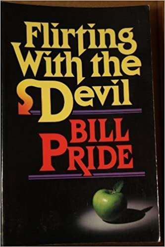 Flirting With the Devil by Bill Pride (1988-11-01)