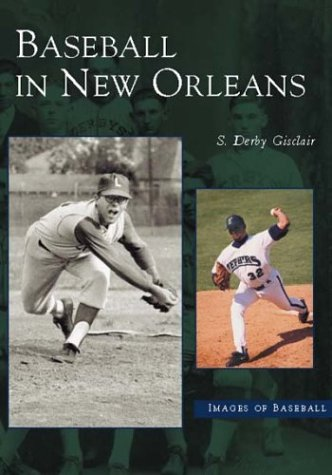 Baseball in New Orleans (LA) (Images of Baseball)