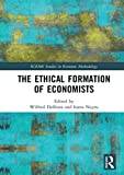 """I. Negru and W. Dolfsma, """"The Ethical Formation of Economists"""" (Routledge, 2019)"""