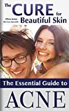 ACNE: The Essential Guide to Acne (Makeup, Clear Skin, Acne, Acne Cure, Acne Remedy) (Cure Acne, Clear Skin, Acne Remedy, Medicine for Acne)