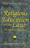 img - for Religious Education and the Law: A Catechist Handbook book / textbook / text book