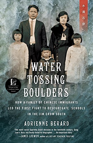 Water Tossing Boulders: How a Family of Chinese Immigrants Led the First Fight to Desegregate Schools in the Jim Crow South (Stores In Boulder)